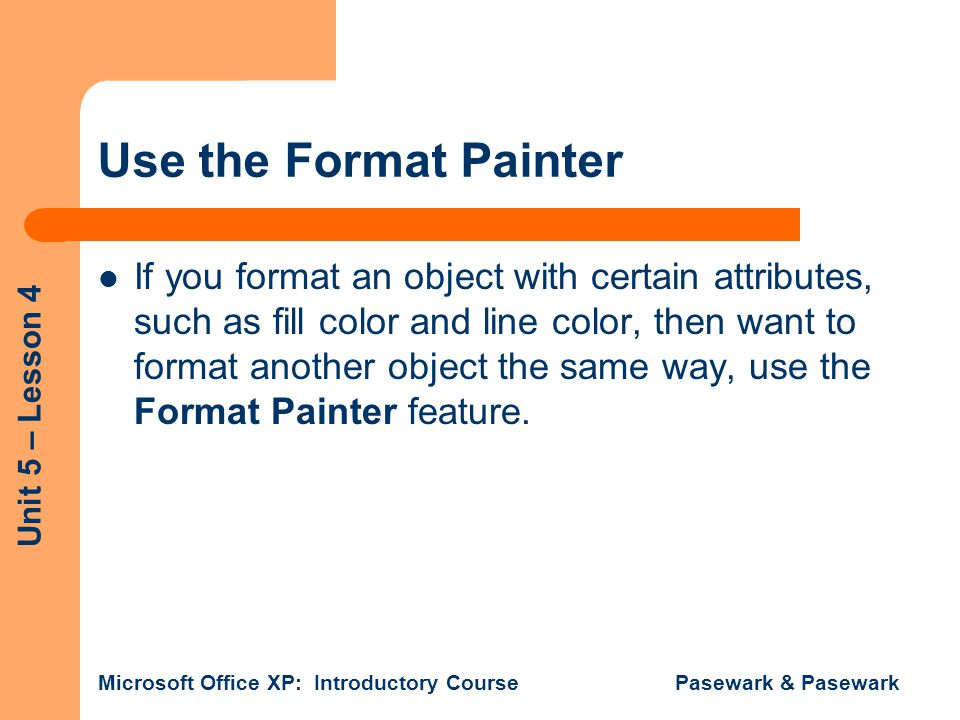 Use the Format Painter