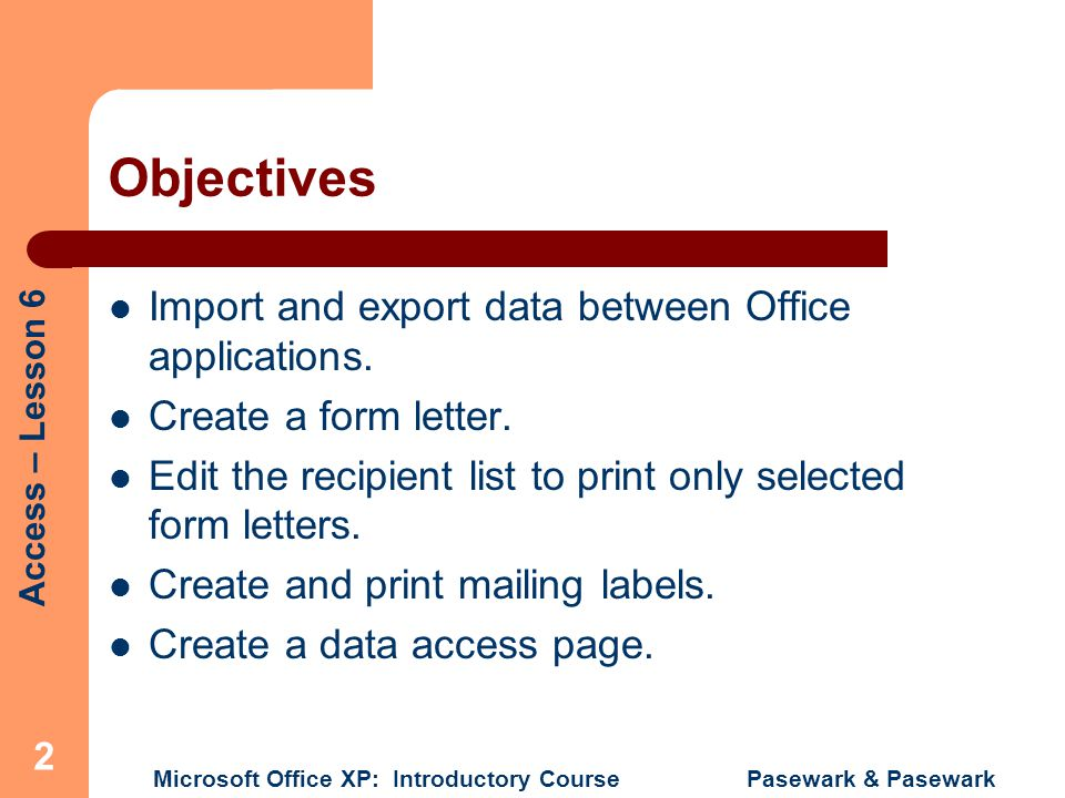 Objectives Import and export data between Office applications.
