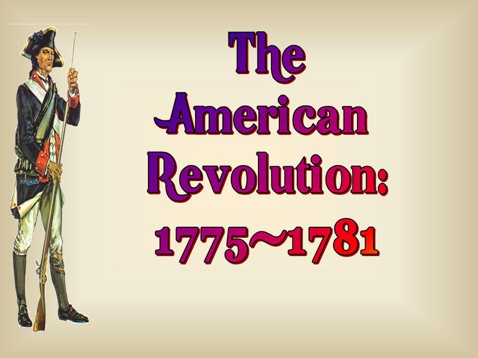 The American Revolution: 1775-1781