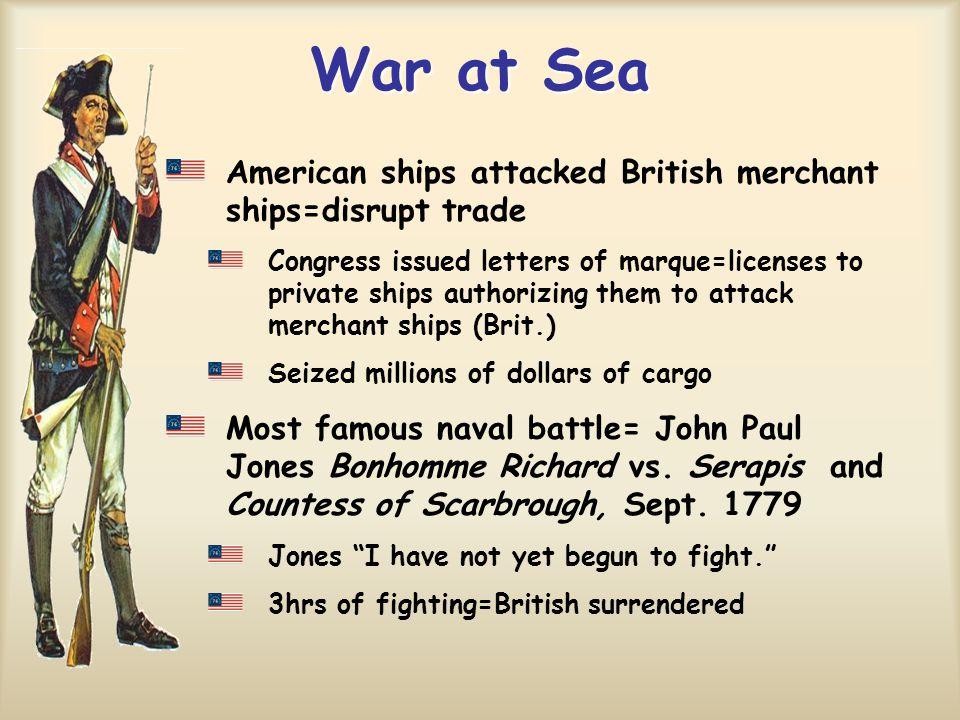 War at Sea American ships attacked British merchant ships=disrupt trade.