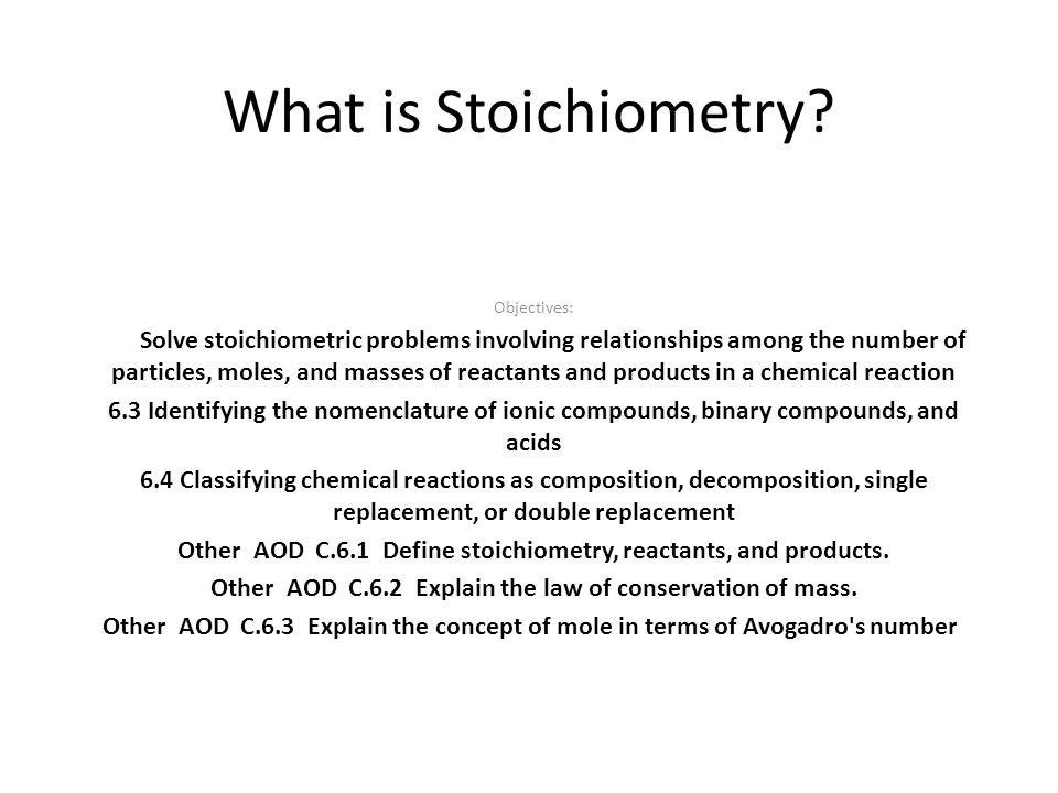 What is Stoichiometry Objectives: