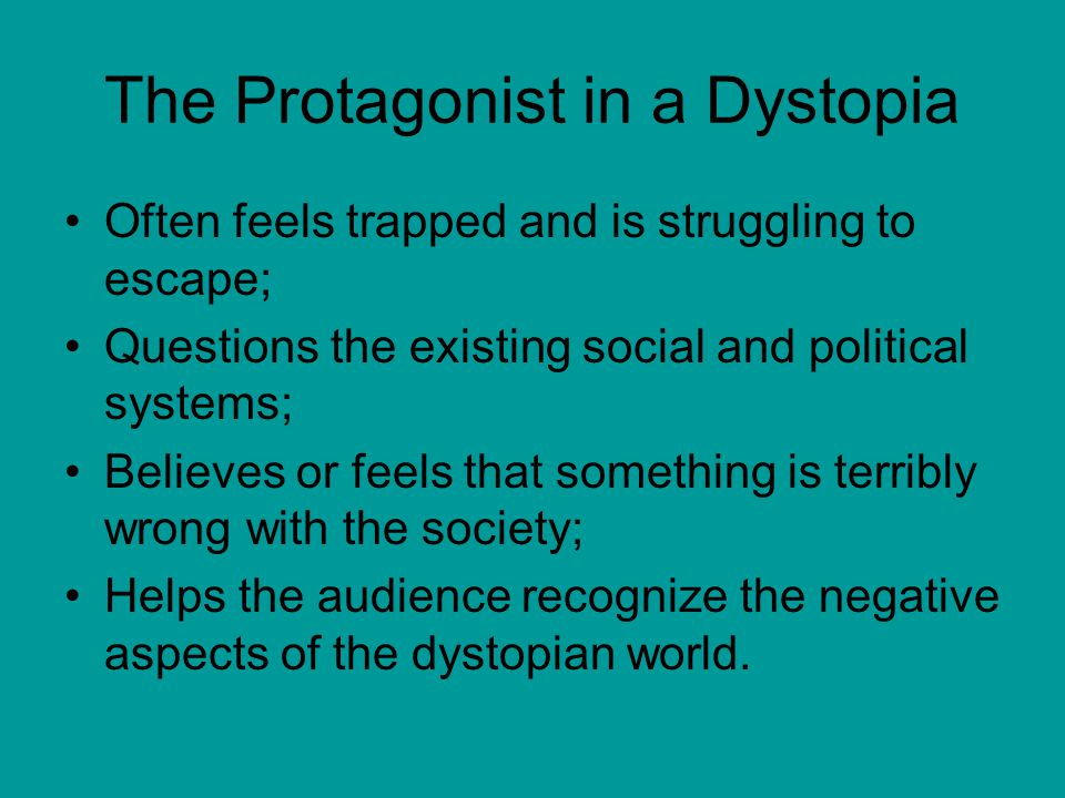 The Protagonist in a Dystopia