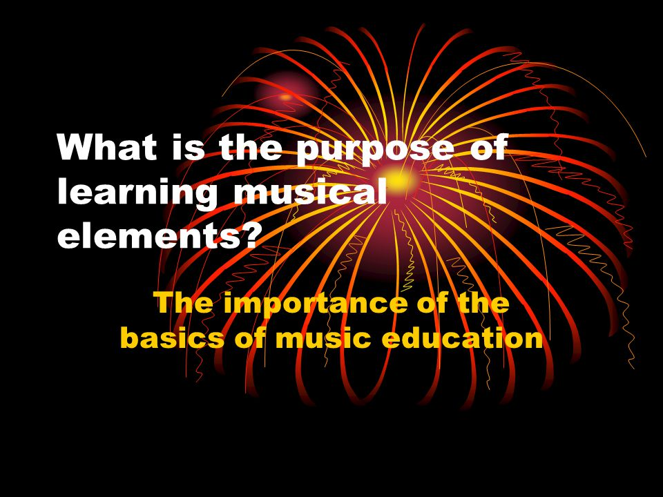 What is the purpose of learning musical elements