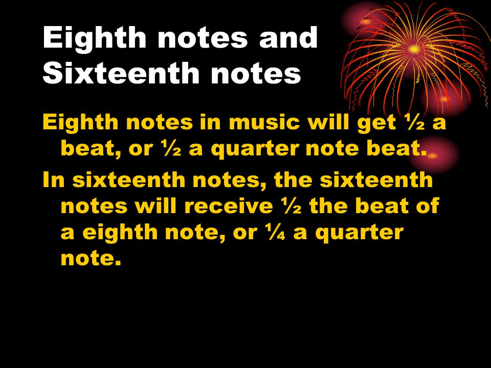 Eighth notes and Sixteenth notes