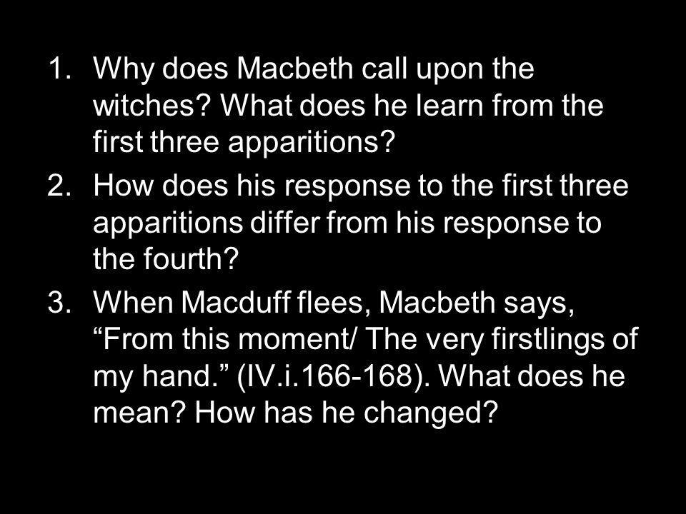 Why does Macbeth call upon the witches