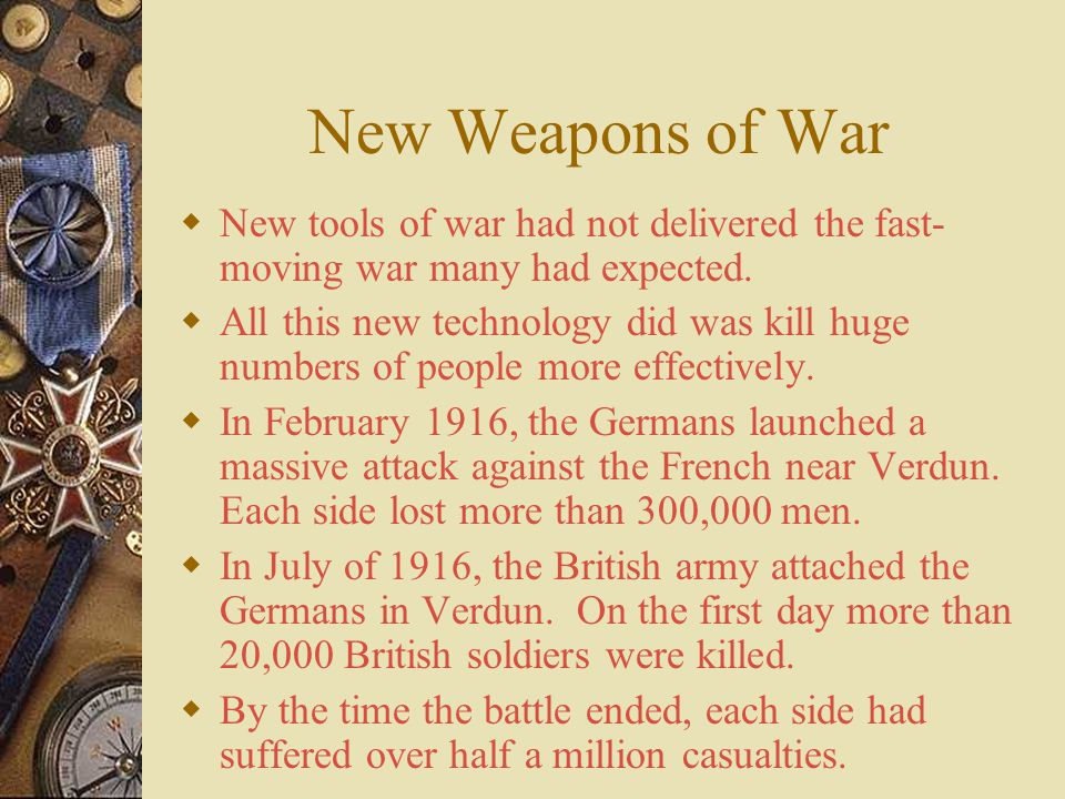 New Weapons of War New tools of war had not delivered the fast-moving war many had expected.