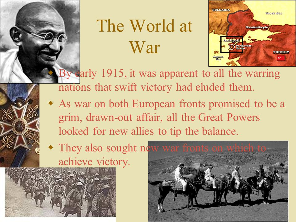 The World at War By early 1915, it was apparent to all the warring nations that swift victory had eluded them.