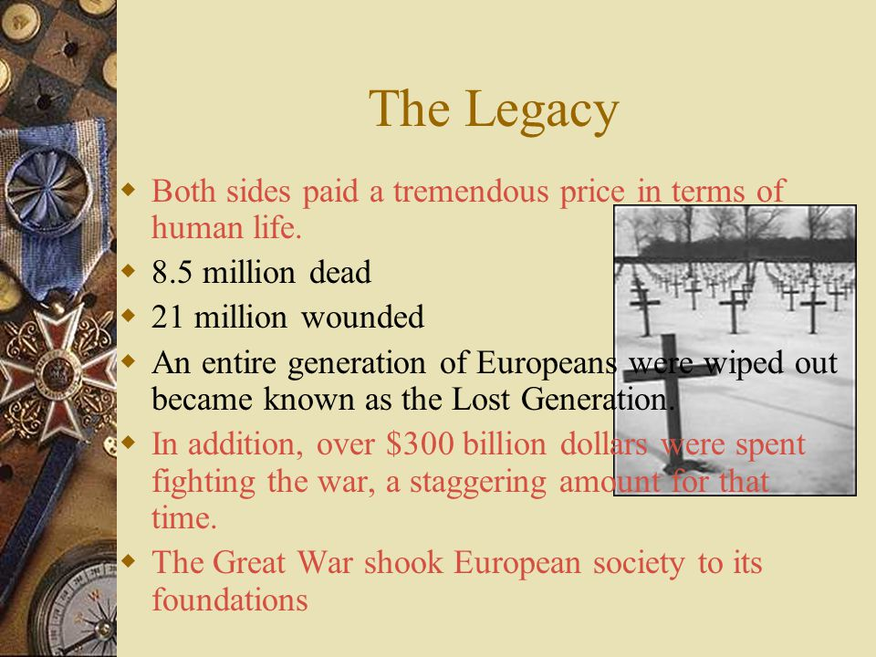 The Legacy Both sides paid a tremendous price in terms of human life.