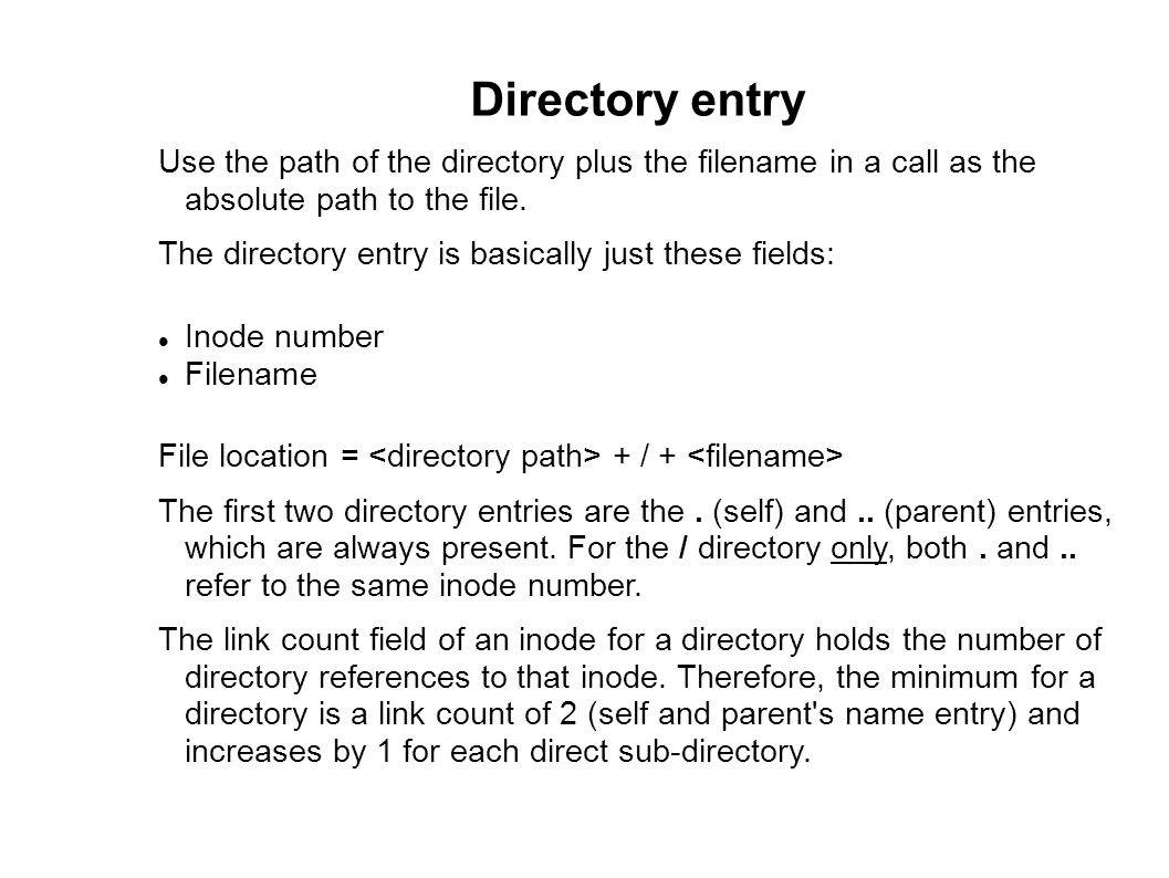 Directory entry Use the path of the directory plus the filename in a call as the absolute path to the file.
