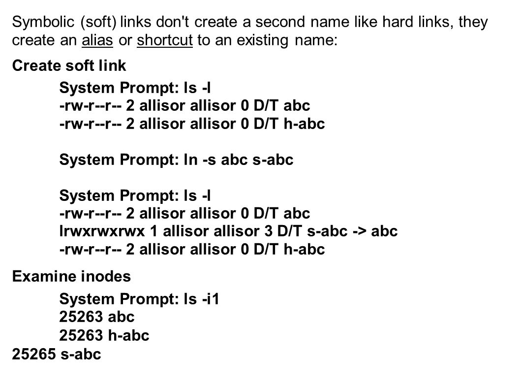 Symbolic (soft) links don t create a second name like hard links, they create an alias or shortcut to an existing name: