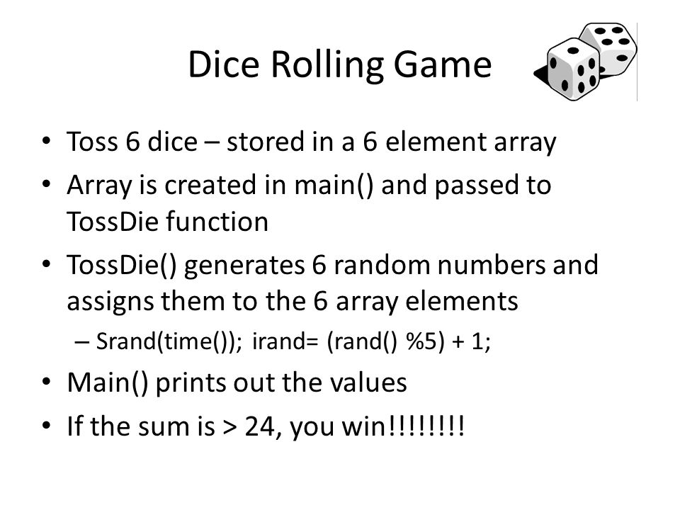 Dice Rolling Game Toss 6 dice – stored in a 6 element array