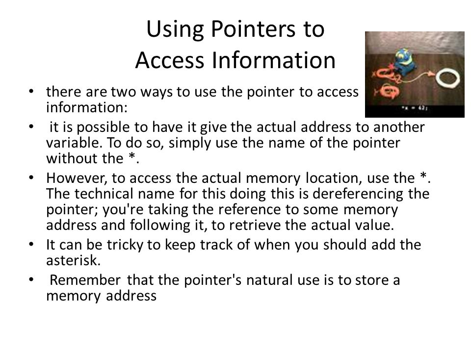 Using Pointers to Access Information