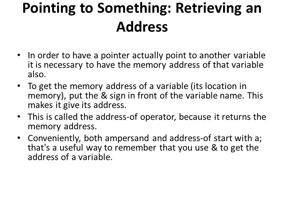 Pointing to Something: Retrieving an Address