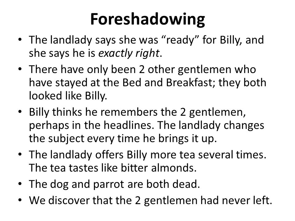 "idiom and foreshadowing in ""the landlady"" ppt video online  foreshadowing the landlady says she was ready for billy and she says he is exactly"