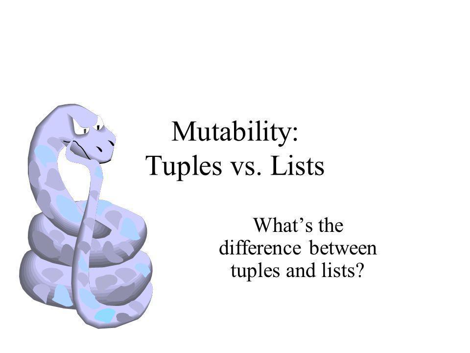 Mutability: Tuples vs. Lists