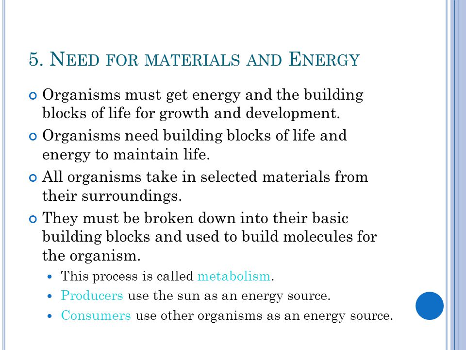 5. Need for materials and Energy