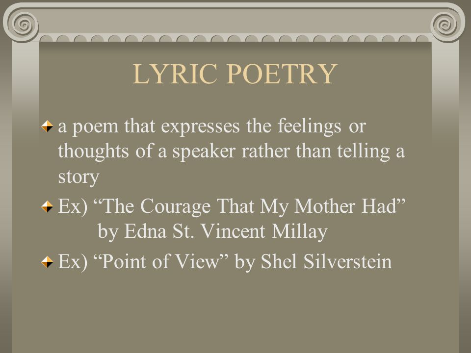 LYRIC POETRY a poem that expresses the feelings or thoughts of a speaker rather than telling a story.