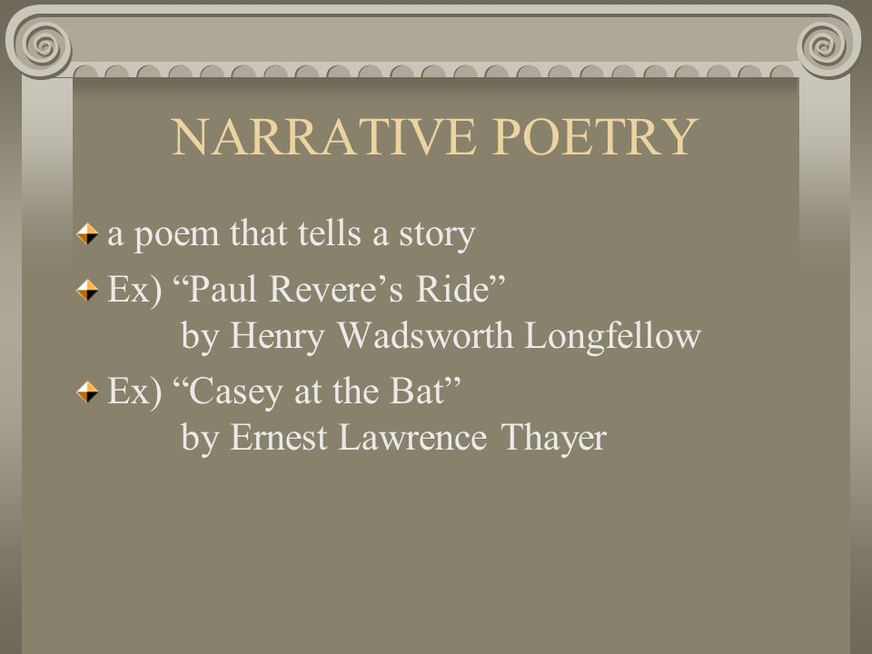 NARRATIVE POETRY a poem that tells a story