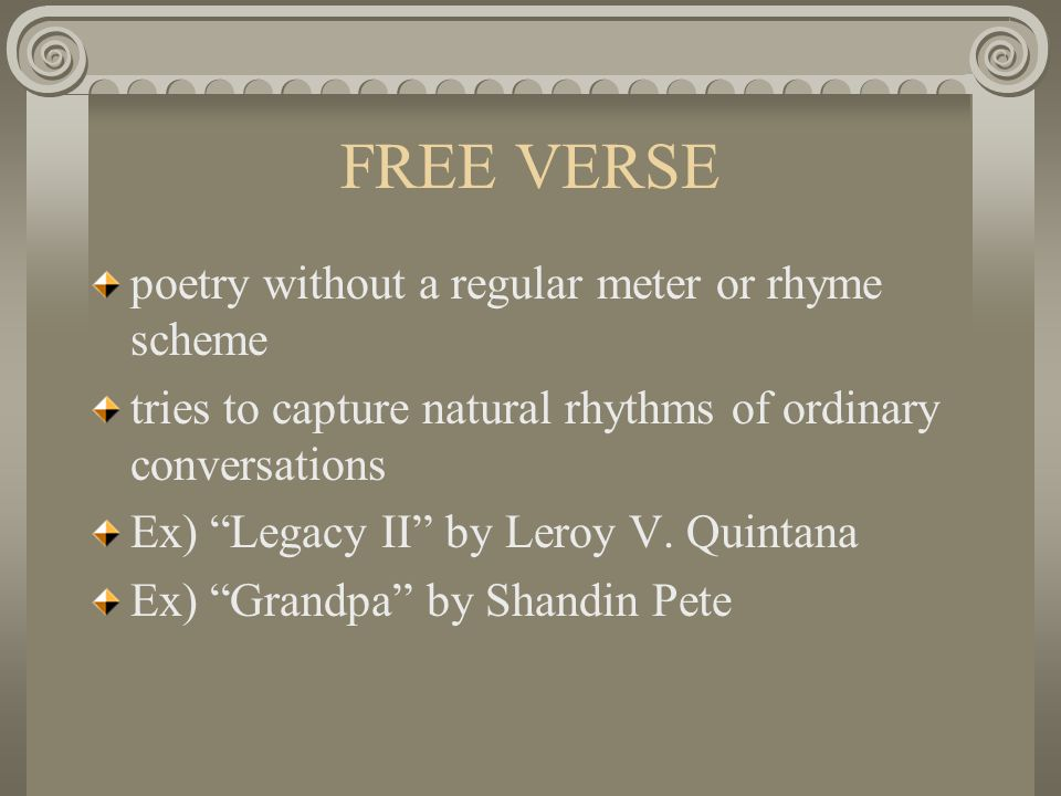 FREE VERSE poetry without a regular meter or rhyme scheme