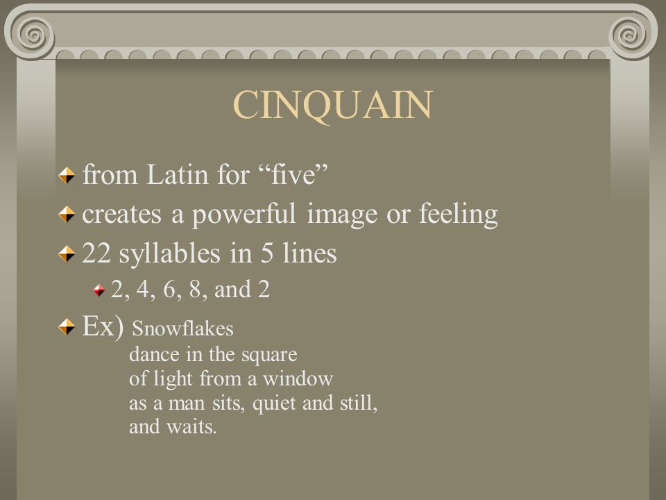 CINQUAIN from Latin for five creates a powerful image or feeling
