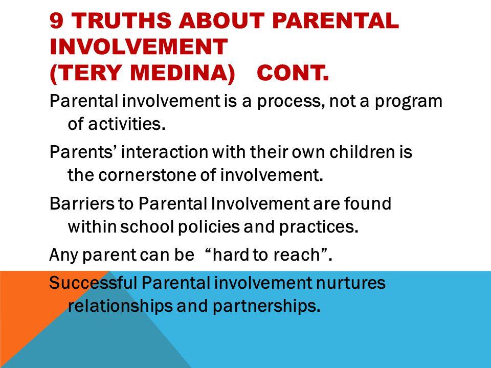 9 Truths about Parental Involvement (Tery Medina) cont.