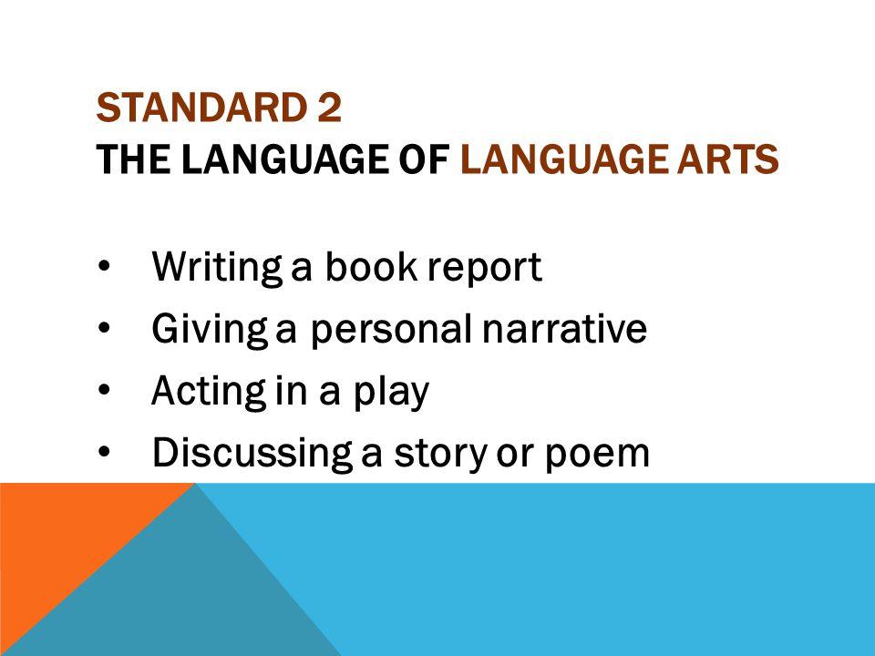 Standard 2 The Language of Language Arts