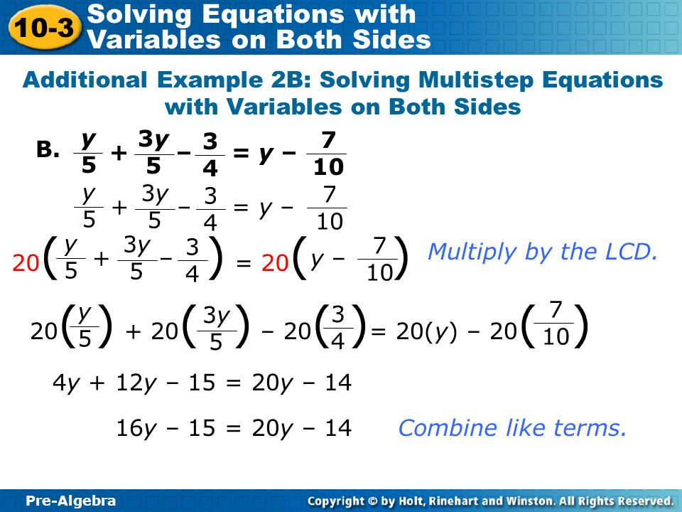 Additional Example 2B: Solving Multistep Equations with Variables on Both Sides