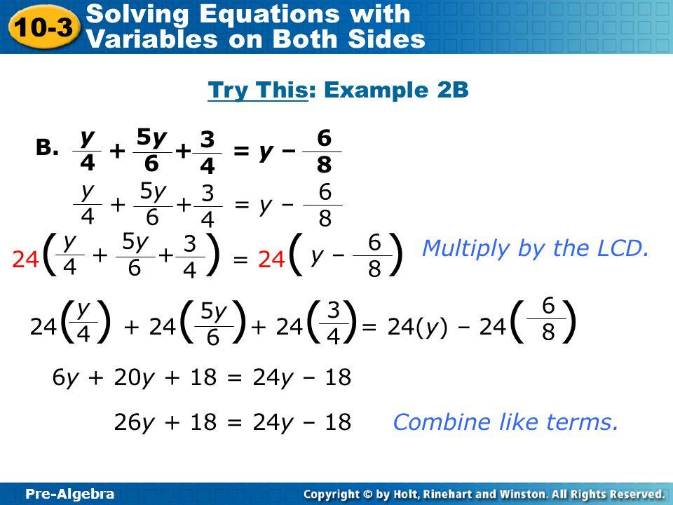 Try This: Example 2B y. 4. 5y. 6. 3. 4. 6. 8. B. + + = y – y. 4. 3. 5y. 6. 8.