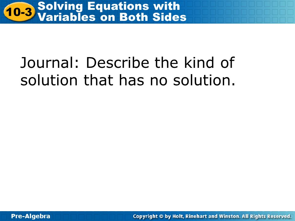 Journal: Describe the kind of solution that has no solution.