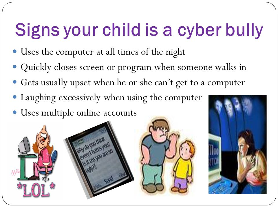 Signs your child is a cyber bully