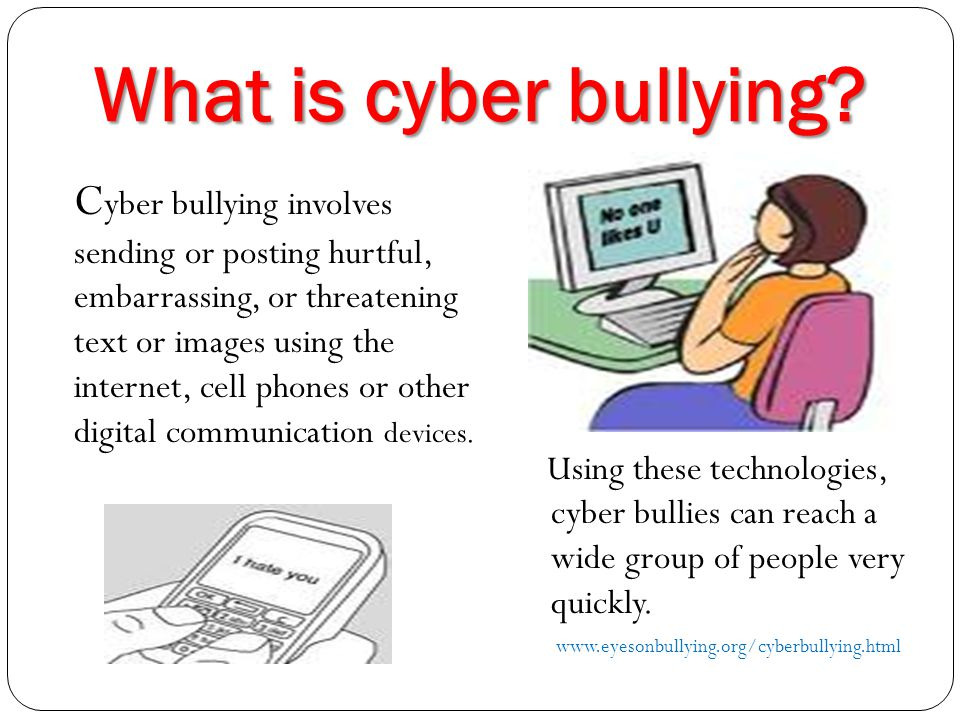 What is cyber bullying
