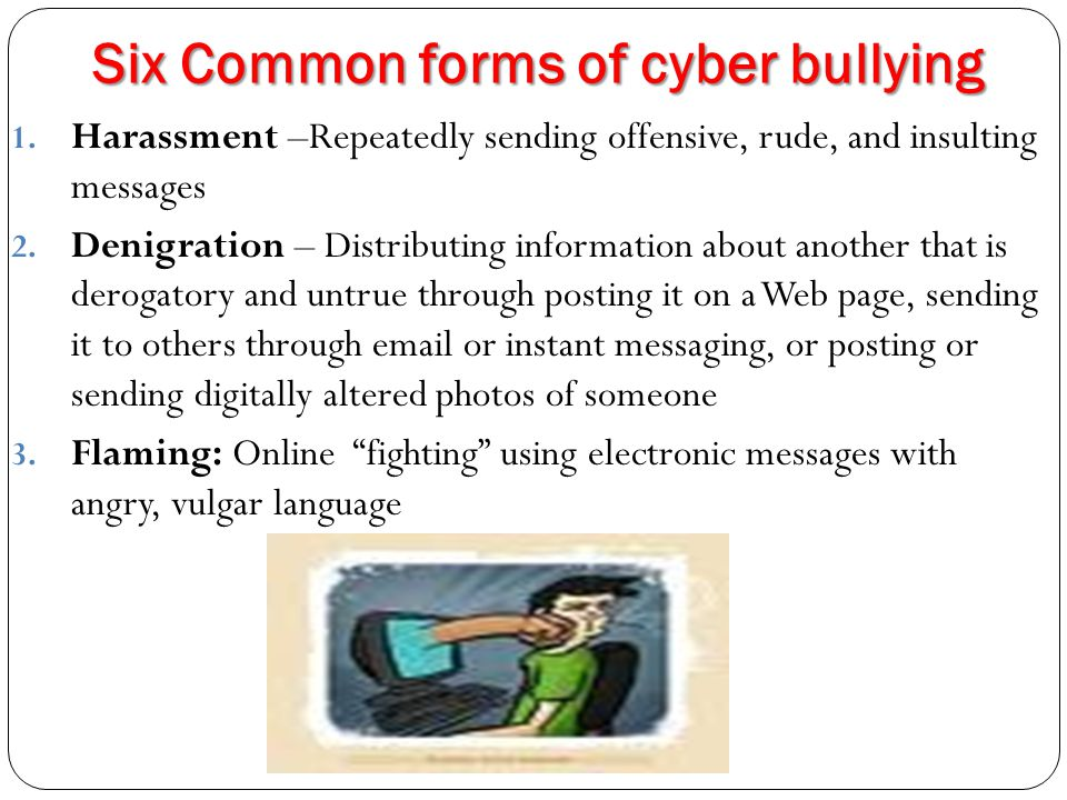Six Common forms of cyber bullying
