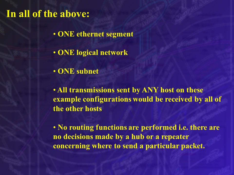In all of the above: ONE ethernet segment ONE logical network