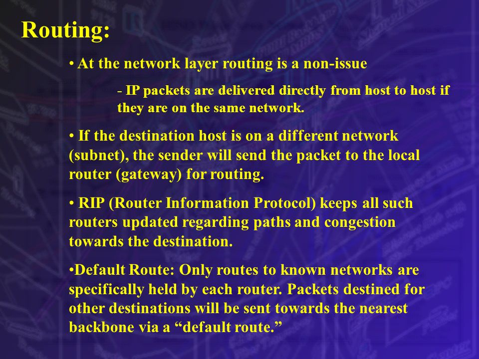 Routing: At the network layer routing is a non-issue