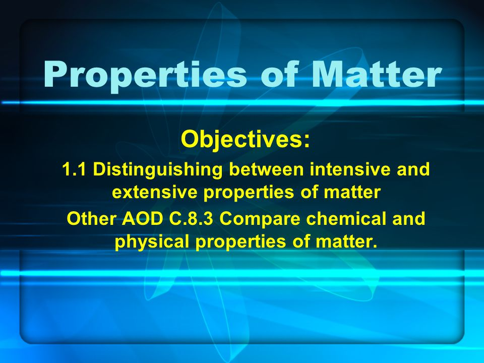 Other AOD C.8.3 Compare chemical and physical properties of matter.
