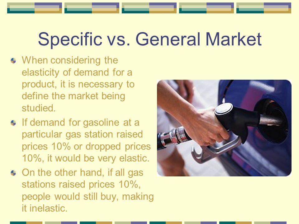 Specific vs. General Market