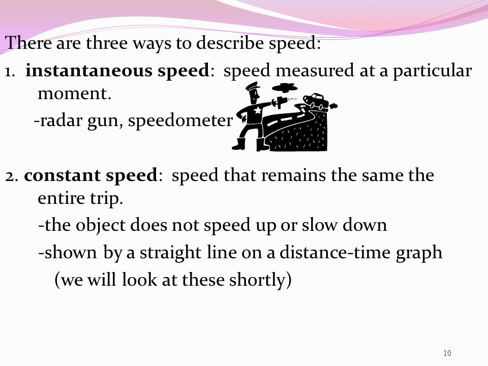 There are three ways to describe speed:
