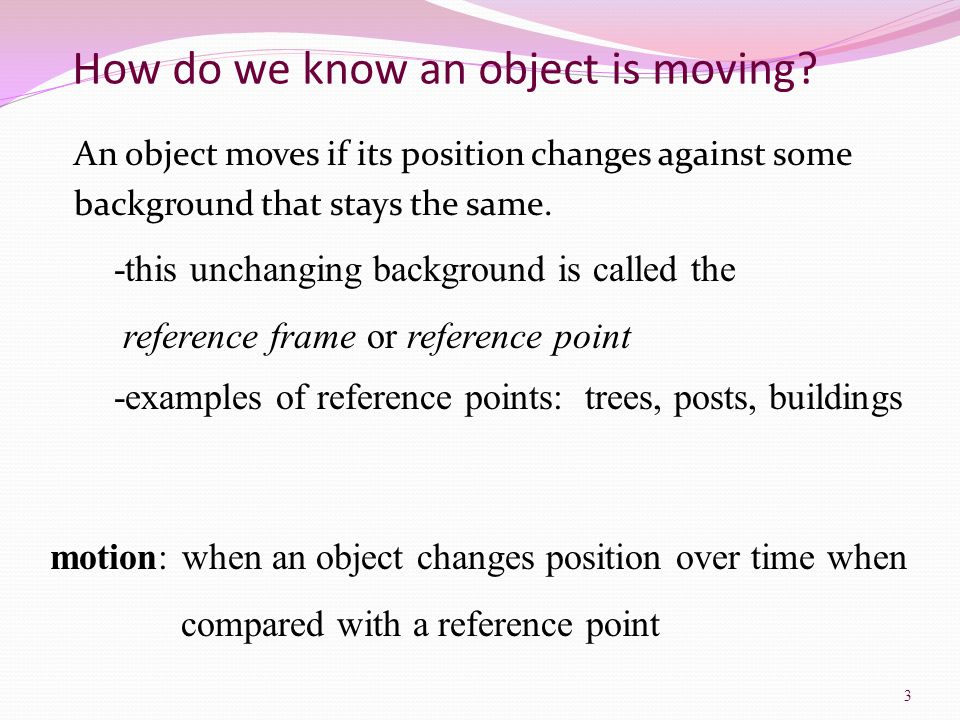 How do we know an object is moving