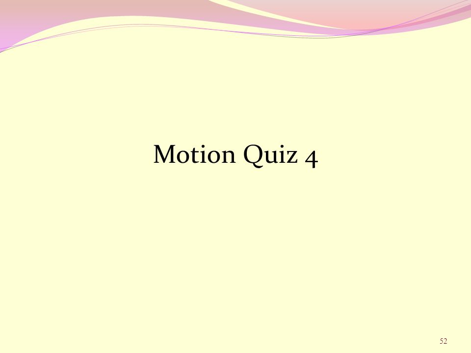 Motion Quiz 4