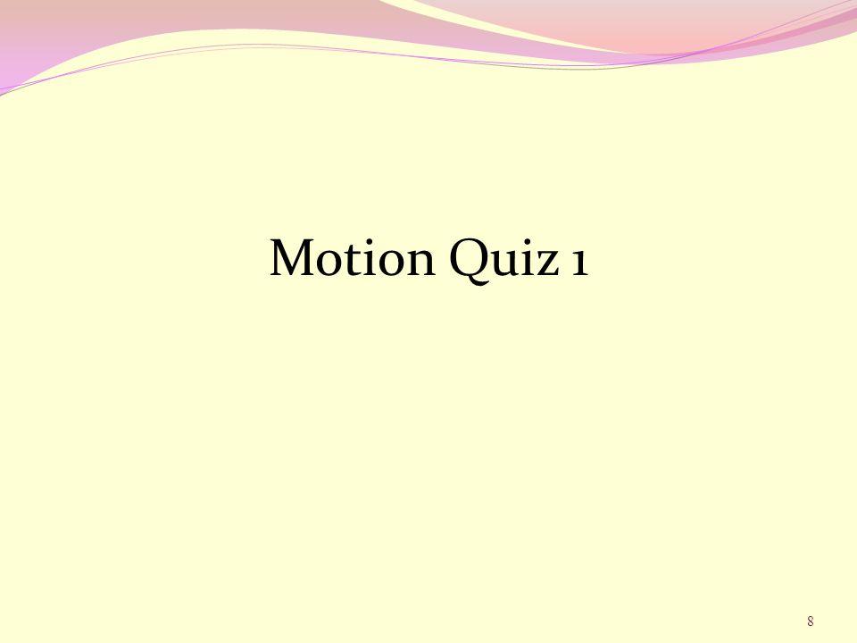 Motion Quiz 1