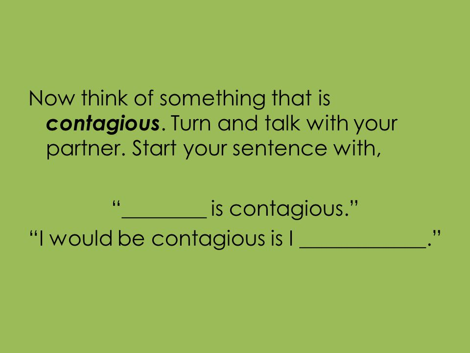Now think of something that is contagious