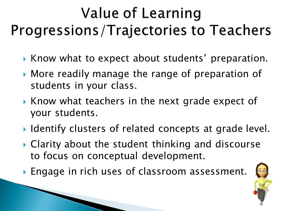 Value of Learning Progressions/Trajectories to Teachers
