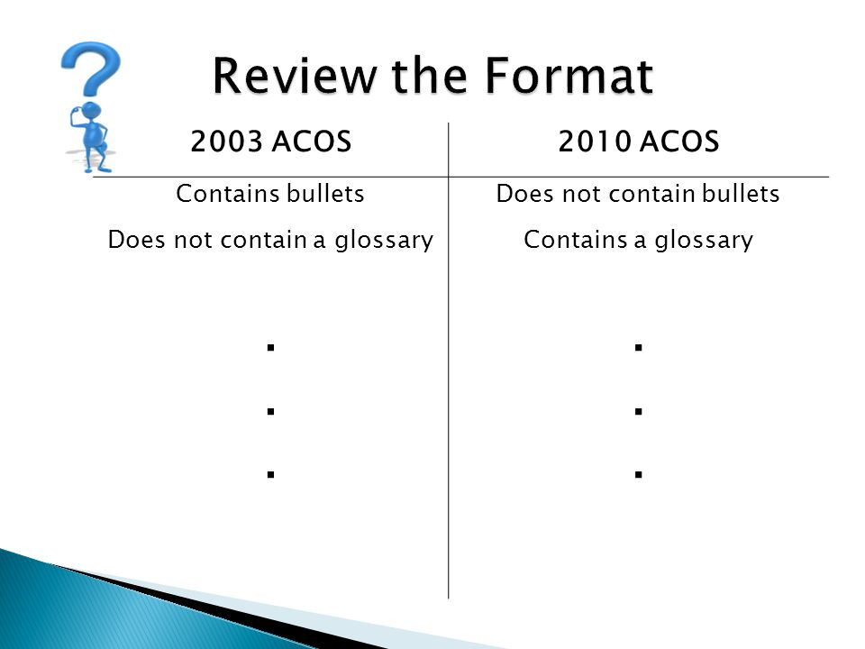 . Review the Format 2003 ACOS 2010 ACOS Contains bullets