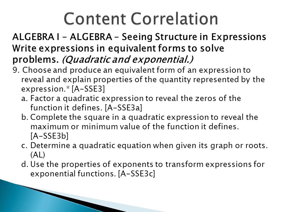 Content Correlation ALGEBRA I – ALGEBRA – Seeing Structure in Expressions.