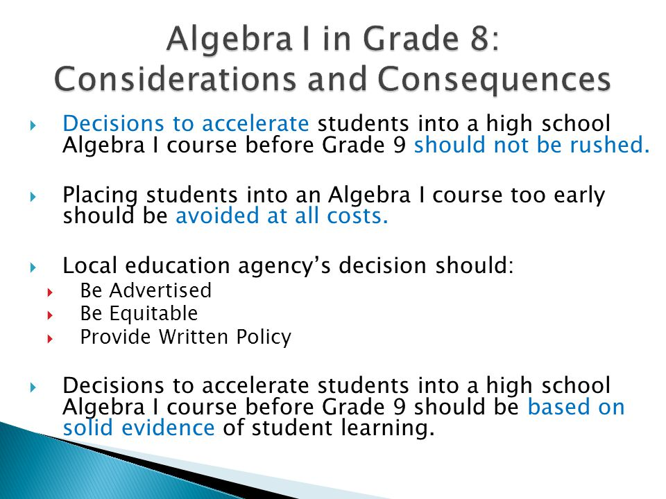 Algebra I in Grade 8: Considerations and Consequences