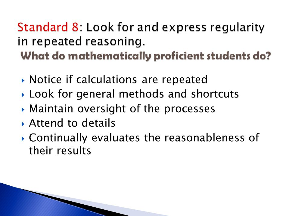Standard 8: Look for and express regularity in repeated reasoning