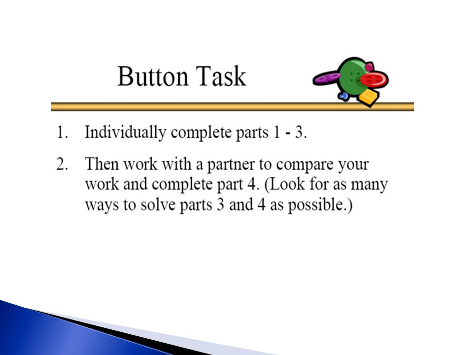 Each of you has received a Buttons Task handout