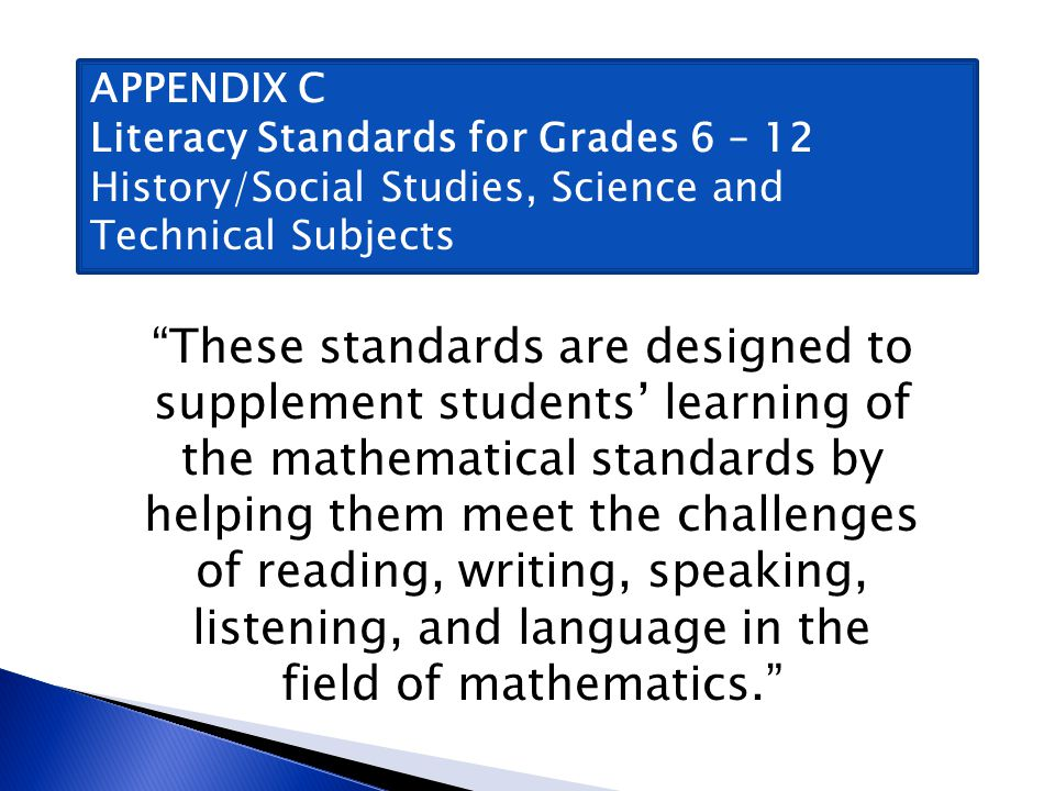 APPENDIX C Literacy Standards for Grades 6 – 12 History/Social Studies, Science and Technical Subjects