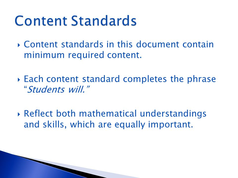 Content Standards Content standards in this document contain minimum required content. Each content standard completes the phrase Students will.
