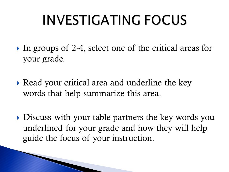 INVESTIGATING FOCUS In groups of 2-4, select one of the critical areas for your grade.